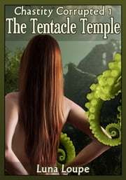 The Tentacle Temple ebook by Luna Loupe