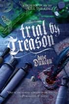 Trial by Treason ebook by Dave Duncan