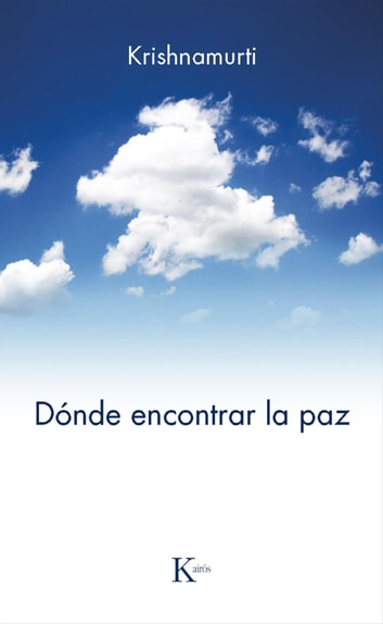 Dónde encontrar la paz ebook by Jiddu Krishnamurti