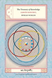The Treasury of Knowledge: Book One - Myriad Worlds ebook by Jamgon Kongtrul