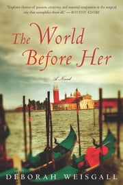 The World Before Her ebook by Deborah Weisgall