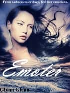Emoter: Complete ebook by Glynn Glenn