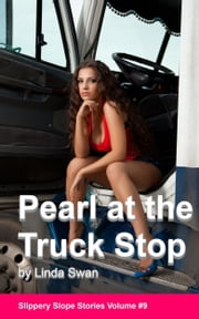 Pearl at the Truck Stop ebook by Linda Swan