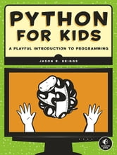 Python for Kids - A Playful Introduction To Programming ebook by Jason Briggs