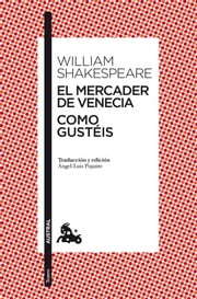 El mercader de Venecia / Como gustéis ebook by William Shakespeare, Ángel-Luis Pujante