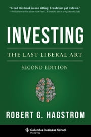 Investing - The Last Liberal Art ebook by Robert G Hagstrom