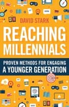 Reaching Millennials ebook by David Stark