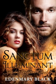 Sanctum Illuminant: Shadow Havens Book 8 ebook by Edenmary Black