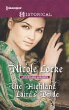 The Highland Laird's Bride - A Marriage of Convenience in Medevial Scotland ebook by Nicole Locke