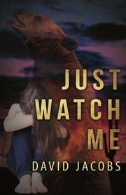 Just Watch Me ebook by David Jacobs