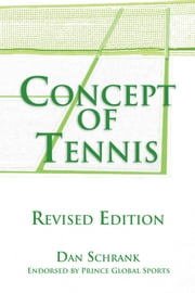 Concept of Tennis - Revised Edition ebook by Dan Schrank