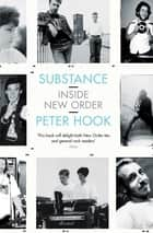 Substance: Inside New Order ebook by Peter Hook