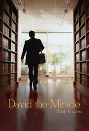 David the Miracle - ` ebook by Habib Khazeni