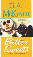 Bitter Sweets ebook by G. A. McKevett