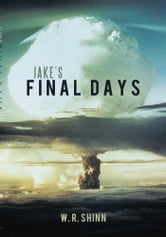 Jake's Final Days ebook by W. R. Shinn
