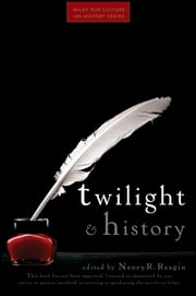 Twilight and History ebook by Nancy Reagin