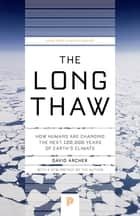 The Long Thaw ebook by David Archer,David Archer