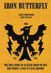 Iron Butterfly ebook by Ralph Christopher; Chief Jim Davy