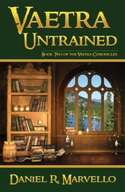 Vaetra Untrained ebook by Daniel R. Marvello