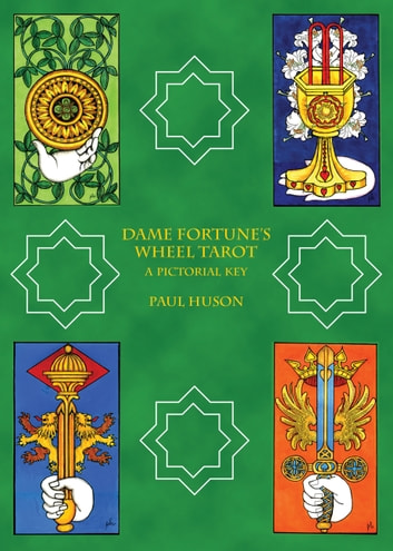 Dame Fortune's Wheel Tarot - A Pictorial Key ebook by Paul Huson