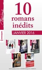 10 romans inédits de la collection Passions (nº 575 à 579 - janvier 2016) ebook by Collect.