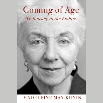 Coming of Age - My Journey to the Eighties audiobook by Madeleine May Kunin
