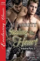 Stealing His Heart ebook by AJ Jarrett