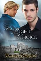 His Right Choice ebook by Thianna Durston
