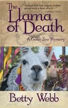 The Llama of Death ebook by Betty Webb Webb