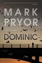 Dominic - A Hollow Man Novel ebook by Mark Pryor