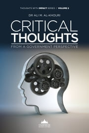 Critical Thoughts From A Government Perspective ebook by Dr Ali M. Al-Khouri