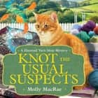 Knot the Usual Suspects audiobook by Molly MacRae