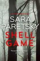 Shell Game - The new V.I. Warshawski novel ebook by Sara Paretsky