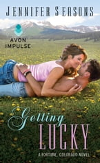 Getting Lucky, A Fortune, Colorado Novel