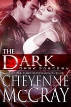 The Dark ebook by Cheyenne McCray
