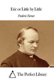 Eric or Little by Little ebook by Frederic William Farrar