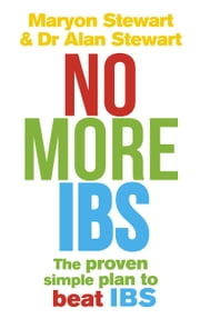 No More IBS! - Beat irritable bowel syndrome with the medically proven Women's Nutritional Advisory Service programme ebook by Maryon Stewart,Dr Alan Stewart