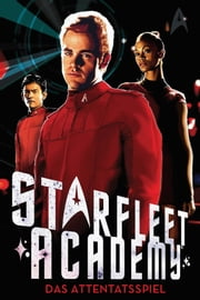 Star Trek - Starfleet Academy 4: Das Attentatsspiel ebook by Alan Gratz