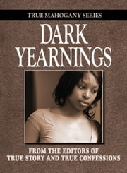 Dark Yearnings ebook by The Editors Of True Story And True Confessions