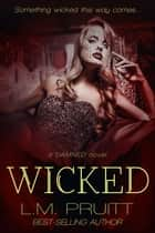 Wicked - Damned, #2 ebook by L.M. Pruitt