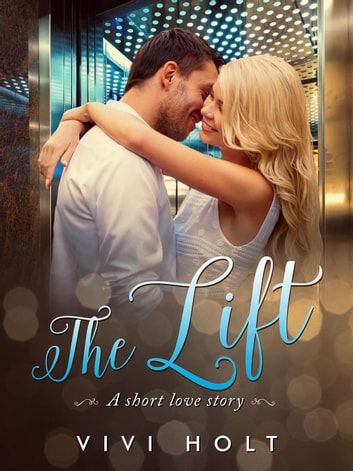 The Lift: A Short Love Story ebook by Vivi Holt