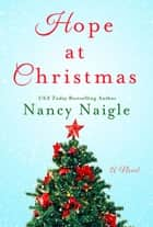Hope at Christmas - A Novel ebook by Nancy Naigle