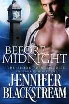 Before Midnight - (Blood Prince series Book 1) ebook by Jennifer Blackstream