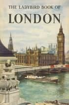 The Ladybird Book of London ebook by John Berry