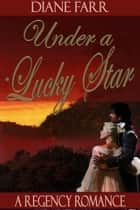Under A Lucky Star eBook by Diane Farr