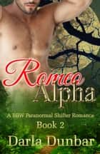 Romeo Alpha - Book 2 ebook by Darla Dunbar