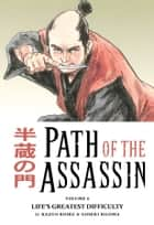 Path of the Assassin vol. 6: Life's Greatest Difficulty TPB ebook by Kazuo Koike