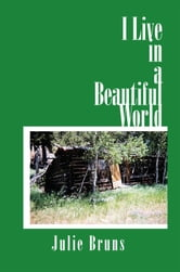I Live in a Beautiful World ebook by Julie Bruns