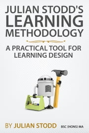 Julian Stodd's Learning Methodology: A Practical Tool for Learning Design ebook by Julian Stodd