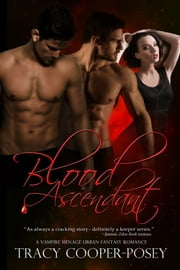 Blood Ascendant ebook by Tracy Cooper-Posey